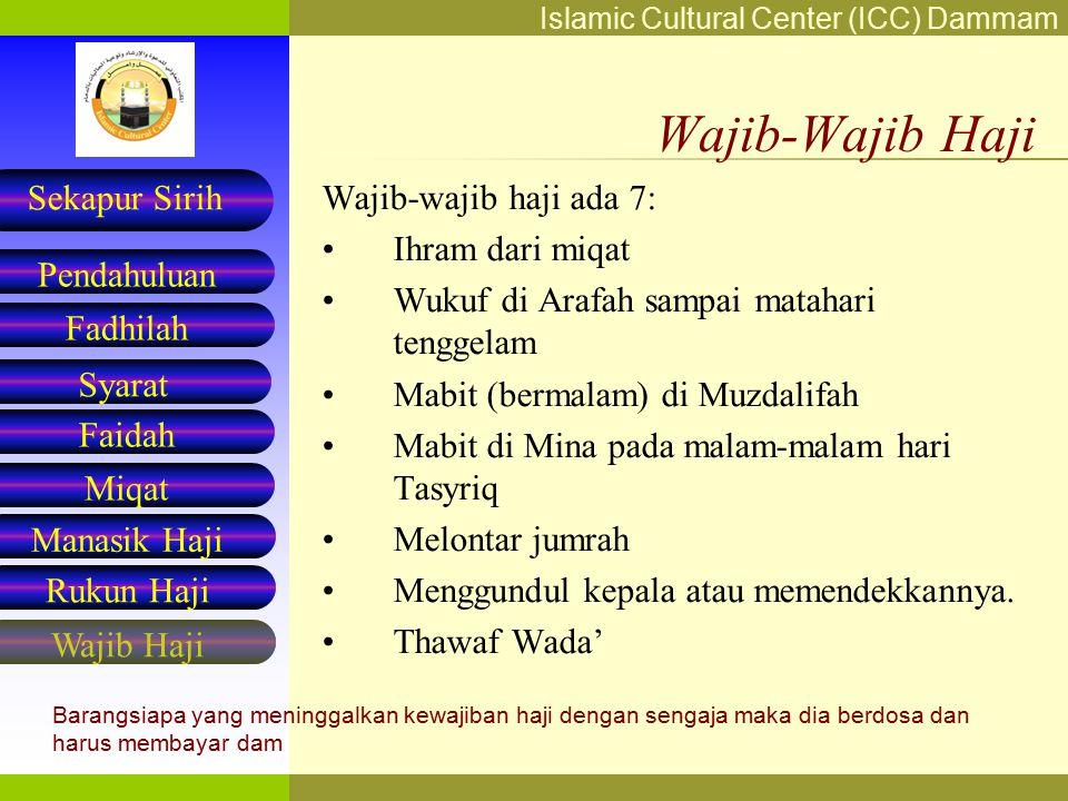 Islamic Cultural Center (ICC) Dammam Fadhilah Syarat Faidah Miqat Pendahuluan Sekapur Sirih Manasik Haji Rukun Haji Wajib Haji Rukun Haji Rukun haji a