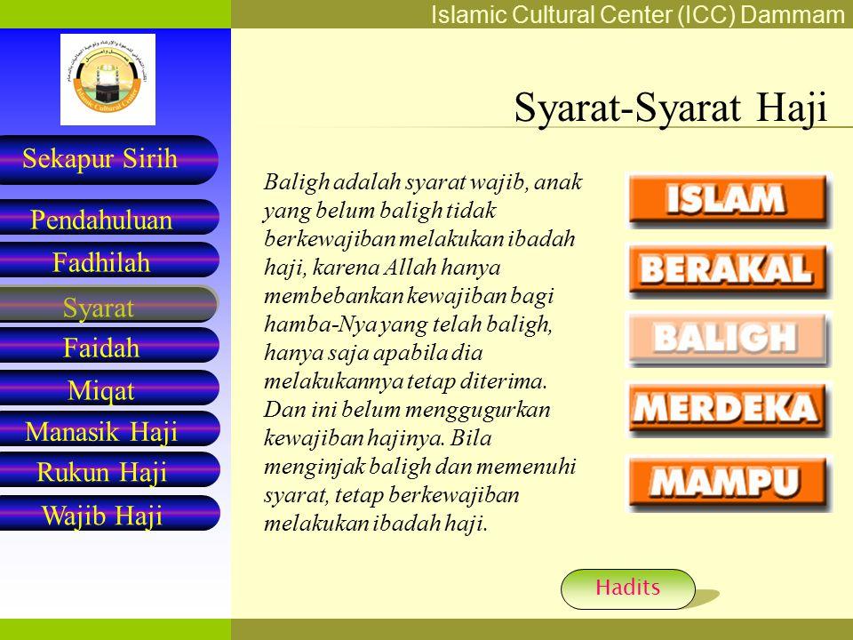 Islamic Cultural Center (ICC) Dammam Fadhilah Syarat Faidah Miqat Pendahuluan Sekapur Sirih Manasik Haji Rukun Haji Wajib Haji Manasik Haji Manasik haji terbagi menjadi tiga: