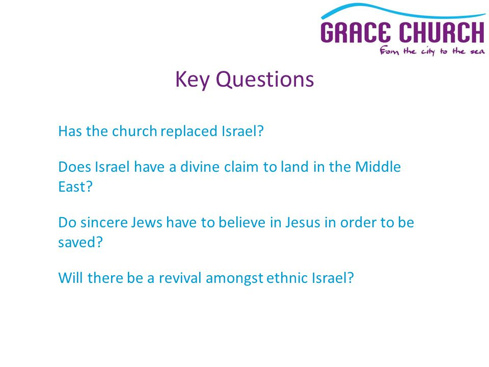 Big Questions Has God finished with ethnic Israel.