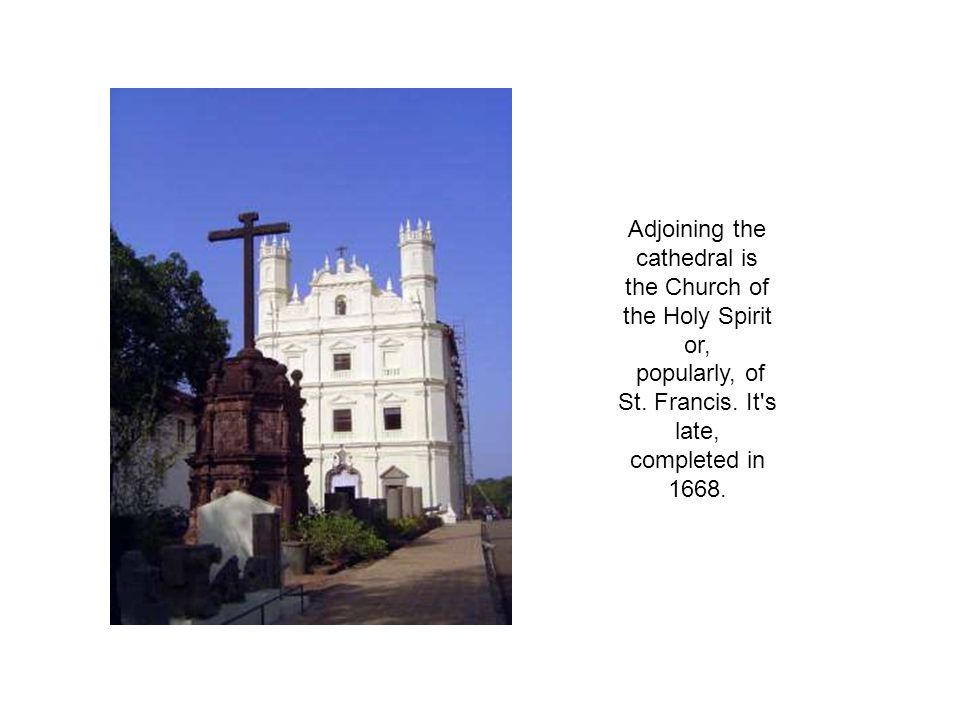 Adjoining the cathedral is the Church of the Holy Spirit or, popularly, of St.