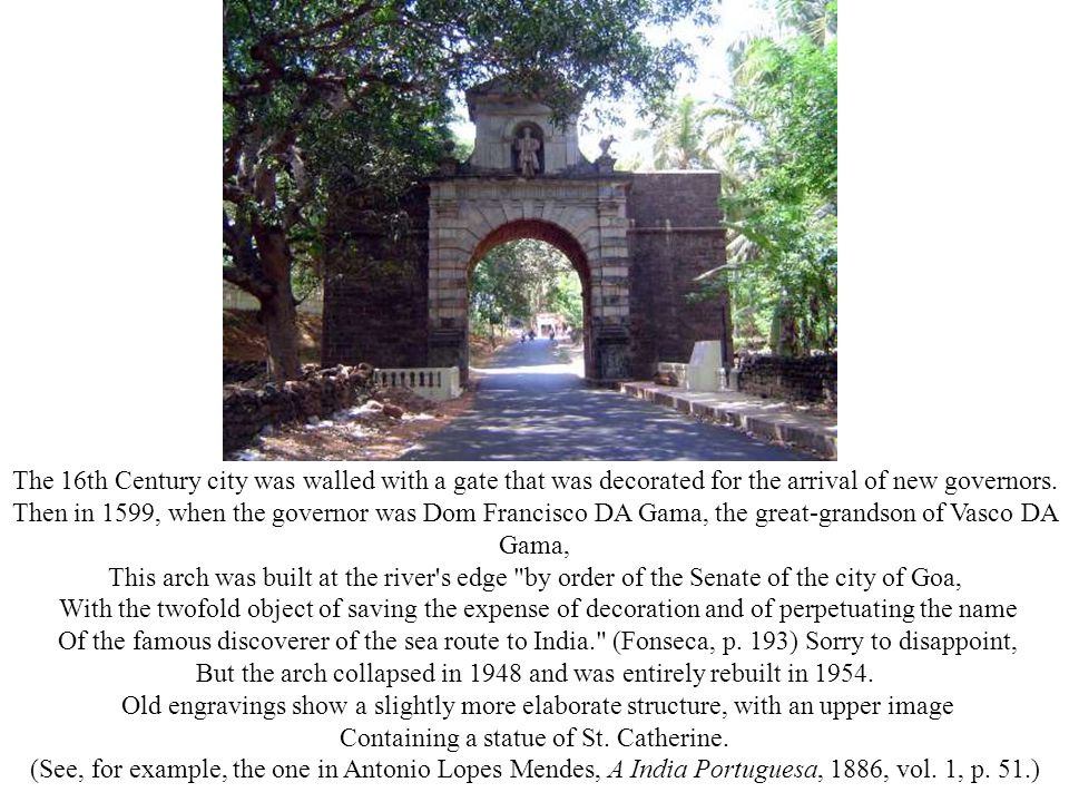 The 16th Century city was walled with a gate that was decorated for the arrival of new governors.