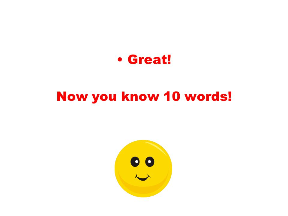 Great! Now you know 10 words!