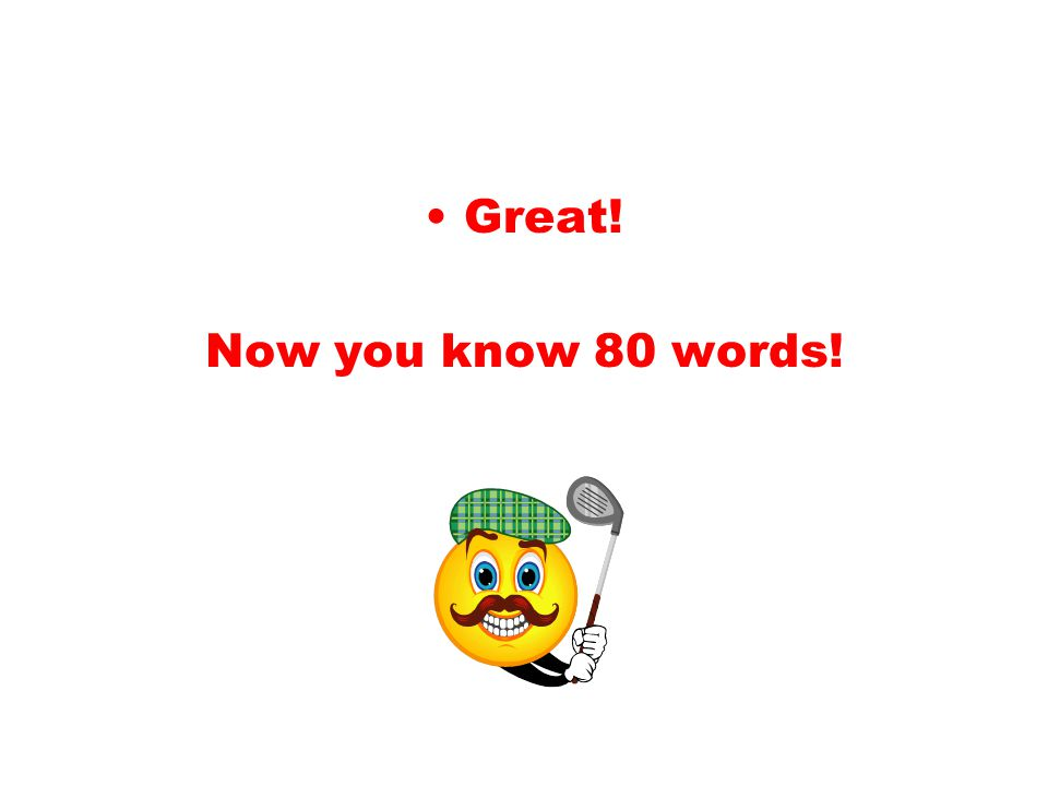 Great! Now you know 80 words!