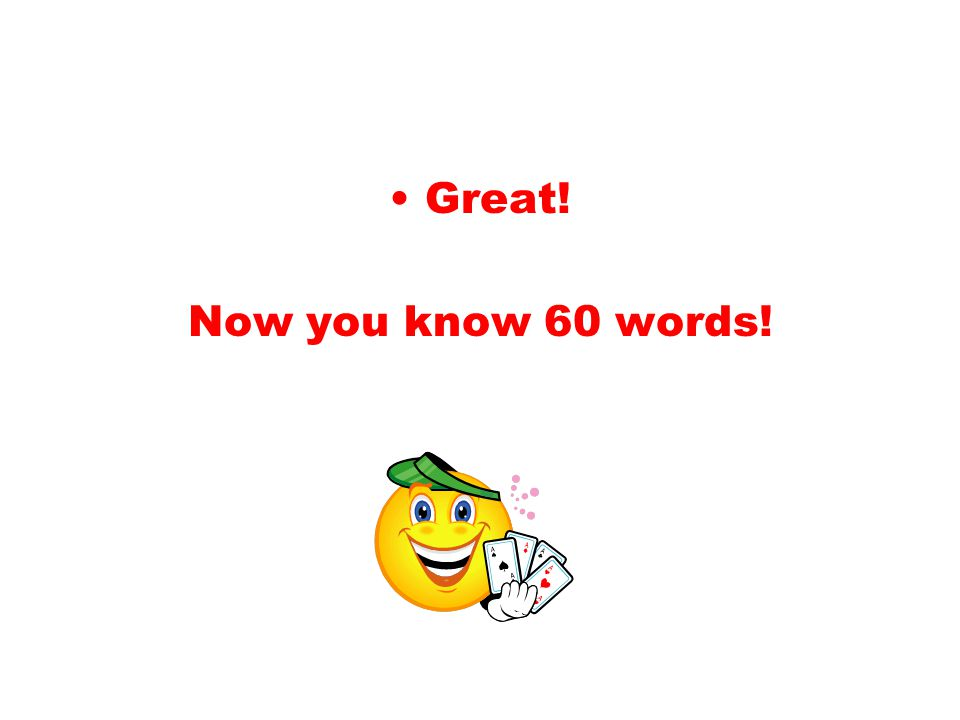 Great! Now you know 60 words!