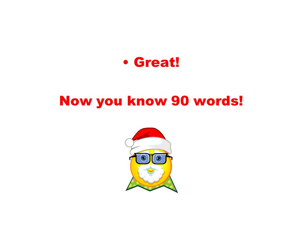 Great! Now you know 90 words!