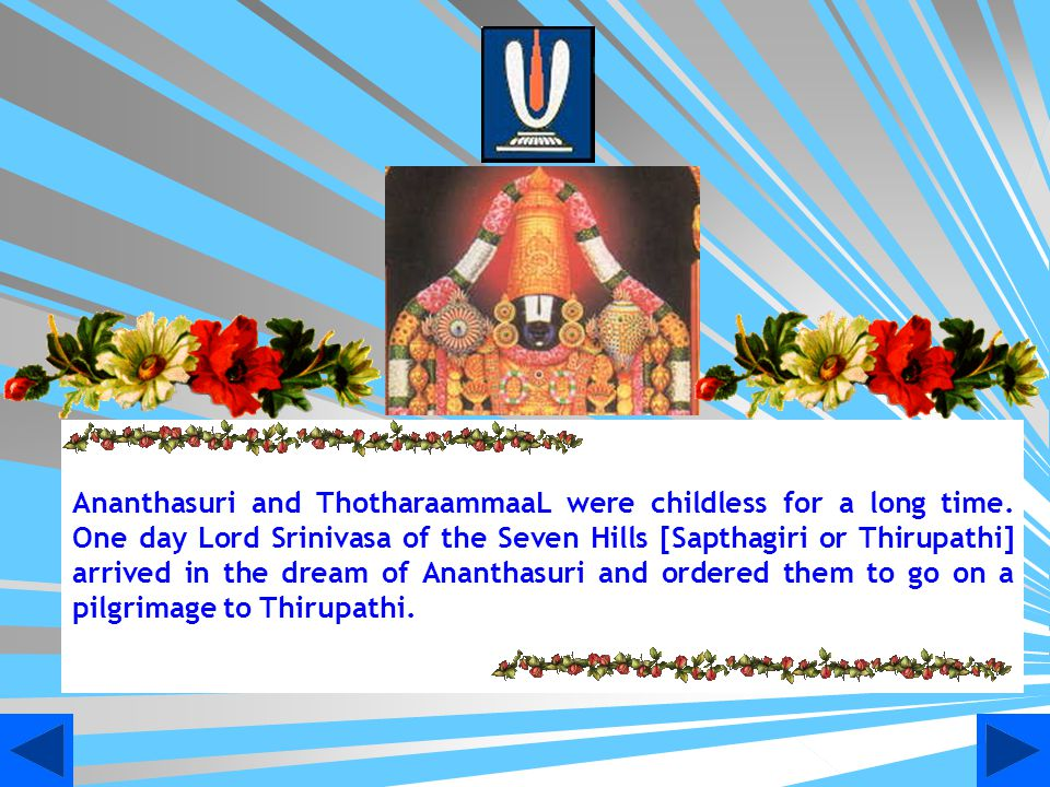 Children you may be aware that Lord Ramanuja appointed 74 Simhasenathipathis to propagate Srivaishnava & Visishtaadwaitha philosophy.