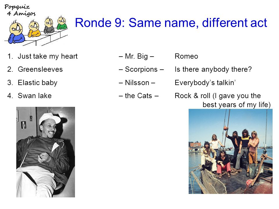 Ronde 9: Same name, different act 1.Just take my heart – Mr.