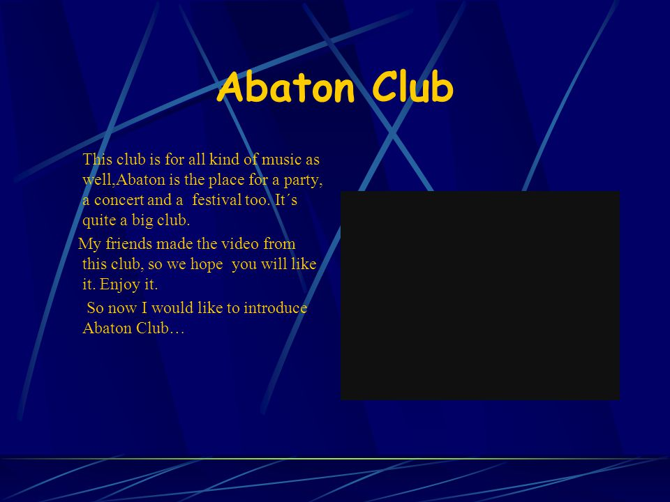 Abaton Club This club is for all kind of music as well,Abaton is the place for a party, a concert and a festival too.