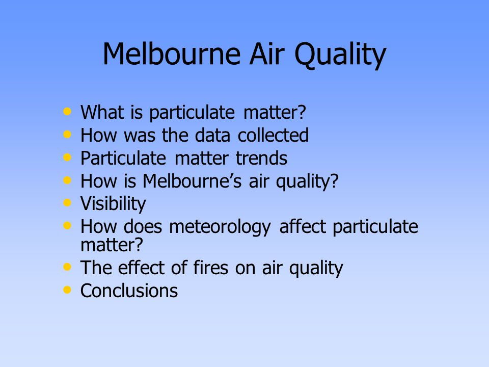 Background Small particles suspended in the atmosphere Categories- TSP, PM10, and PM2.5 Sources- combustion, industrial processes, construction sites, dust from mining, agriculture, passing cars Combustion processes account for almost 50% of particulate matter
