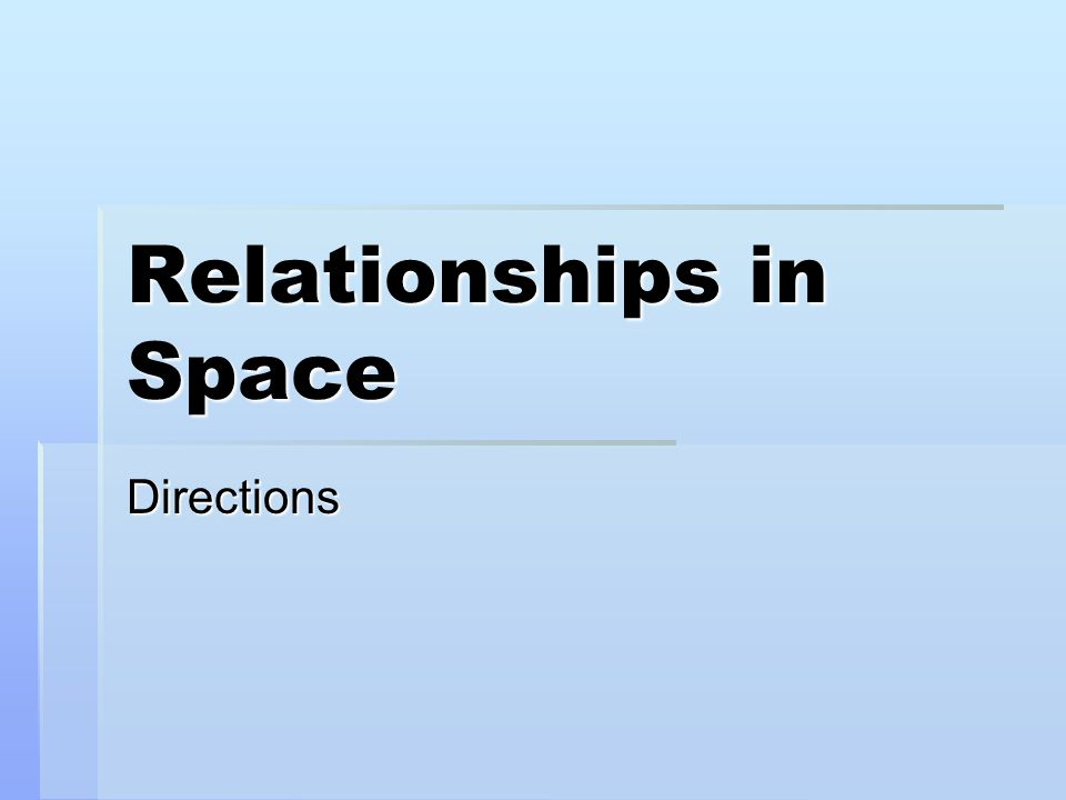 Relationships in Space Directions