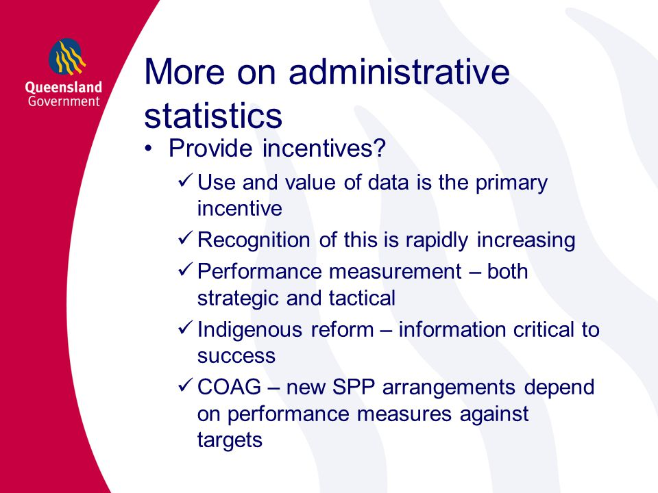 More on administrative statistics Provide incentives.