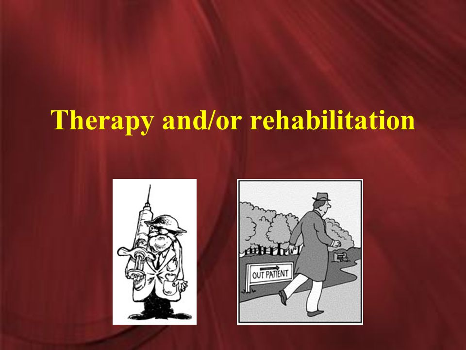 Therapy and/or rehabilitation
