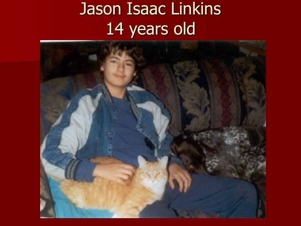 Jason Isaac Linkins 14 years old