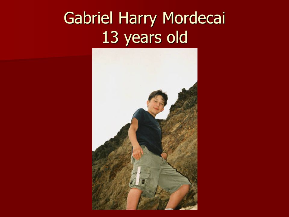 Gabriel Harry Mordecai 13 years old