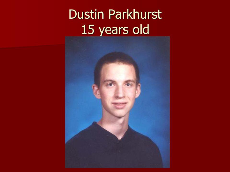 Dustin Parkhurst 15 years old
