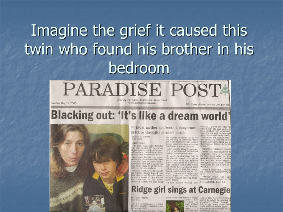 Imagine the grief it caused this twin who found his brother in his bedroom