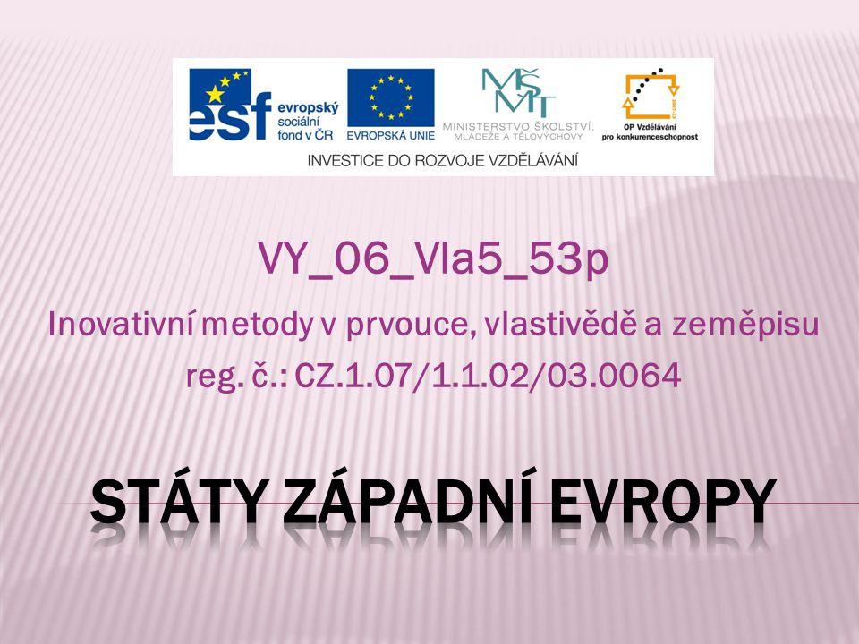 VY_06_Vla5_53p Inovativní metody v prvouce, vlastivědě a zeměpisu reg. č.: CZ.1.07/1.1.02/03.0064