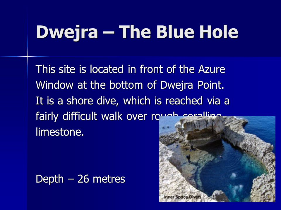 Dwejra – The Blue Hole This site is located in front of the Azure Window at the bottom of Dwejra Point.