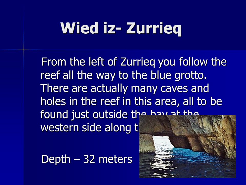 Wied iz- Zurrieq Wied iz- Zurrieq From the left of Zurrieq you follow the reef all the way to the blue grotto.