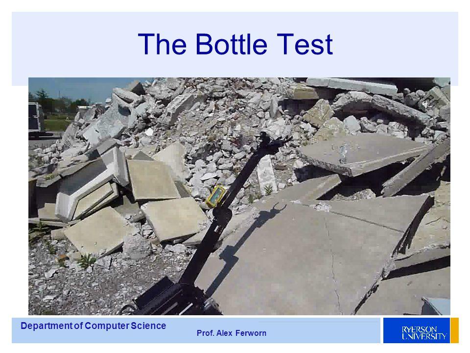 Department of Computer Science Prof. Alex Ferworn The Bottle Test