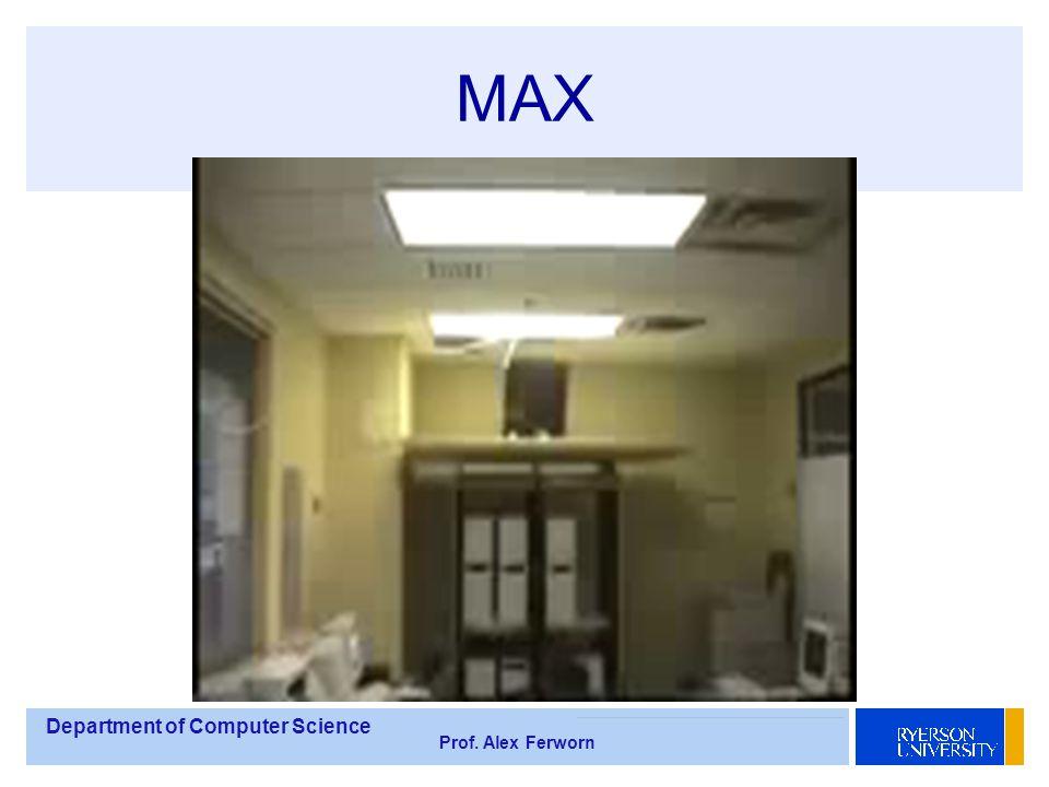 Department of Computer Science Prof. Alex Ferworn MAX