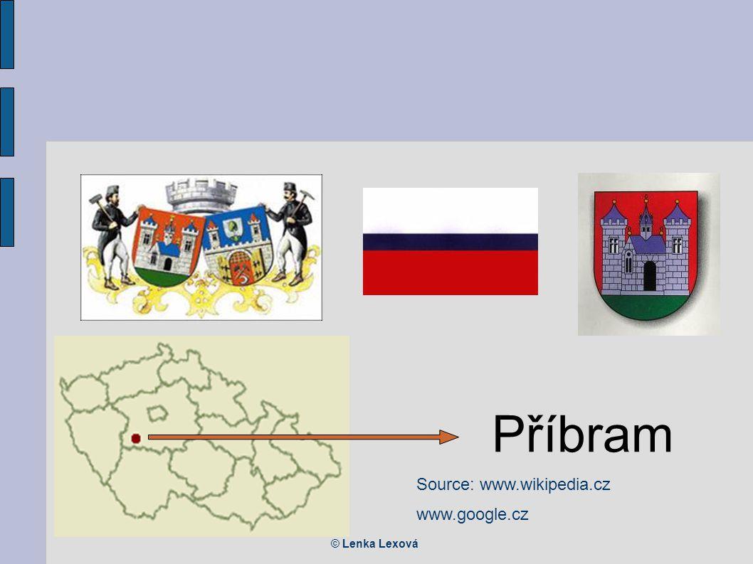 © Lenka Lexová Příbram Source: www.wikipedia.cz www.google.cz