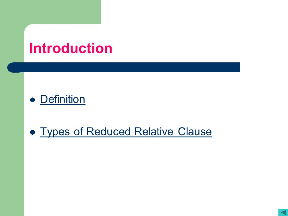 Definition A Reduced Relative Clause: a Relative Clause formed with a participle and NO relative pronoun