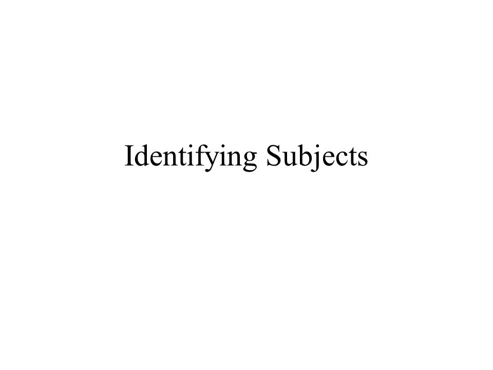 Identifying Subjects