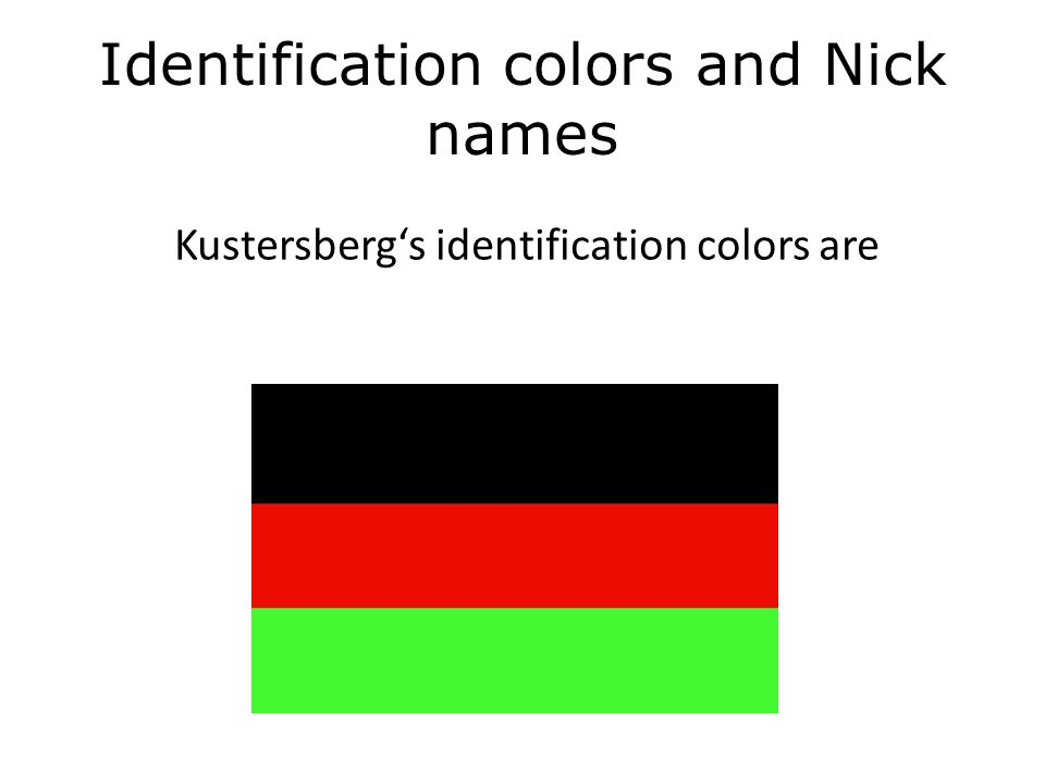 Identification colors and Nick names Kustersberg's identification colors are