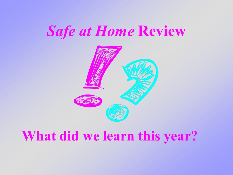 Safe at Home Review What did we learn this year?