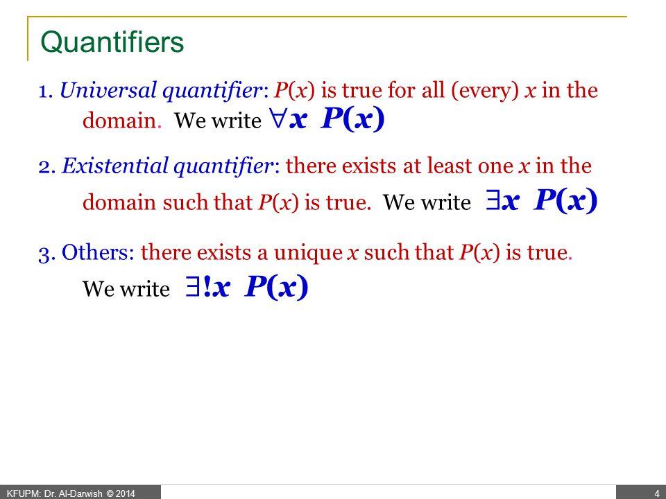 KFUPM: Dr.Al-Darwish © 20144 Quantifiers 1.