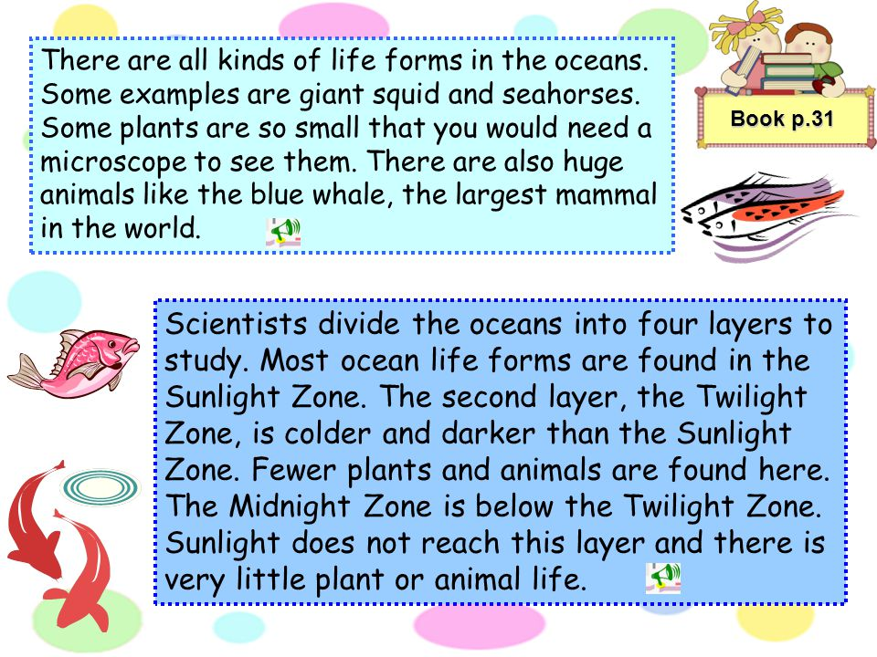 Book p.30 Oceans Oceans make up nearly three-quarters of the earth's surface. There are five oceans in all – the Pacific Ocean, the Atlantic Ocean, th