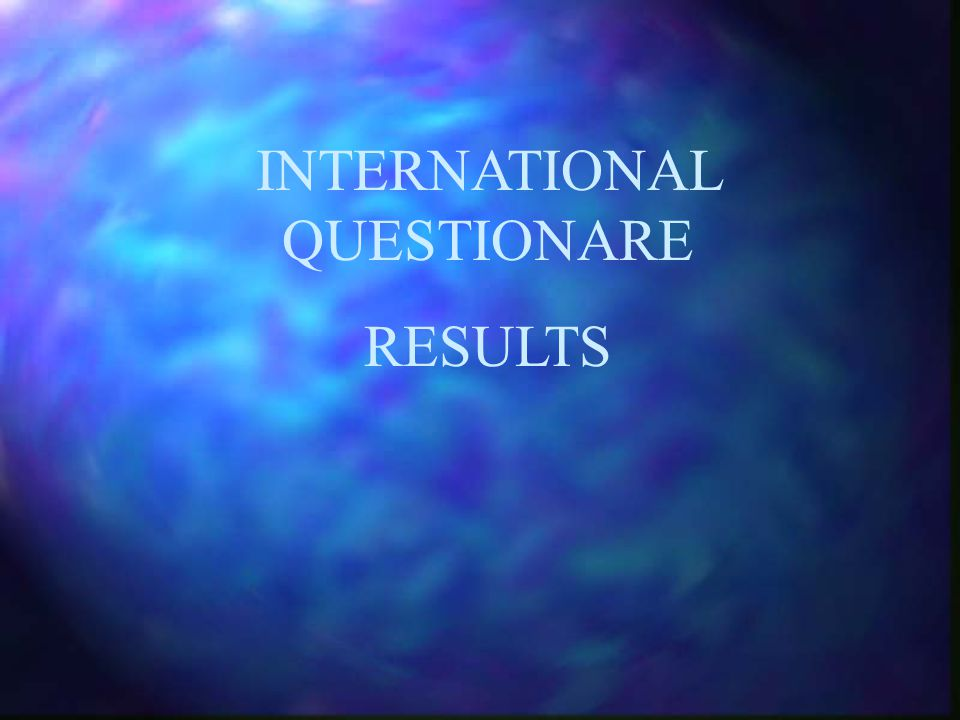 INTERNATIONAL QUESTIONARE RESULTS