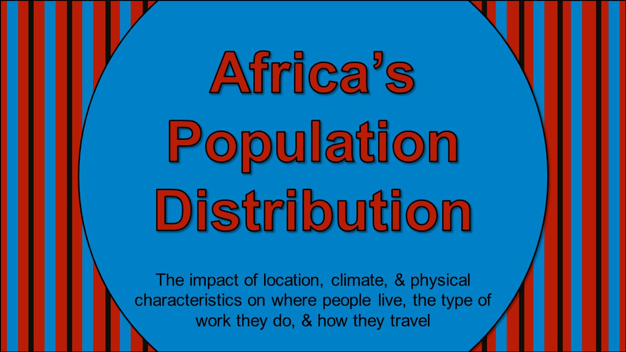 The impact of location, climate, & physical characteristics on where people live, the type of work they do, & how they travel
