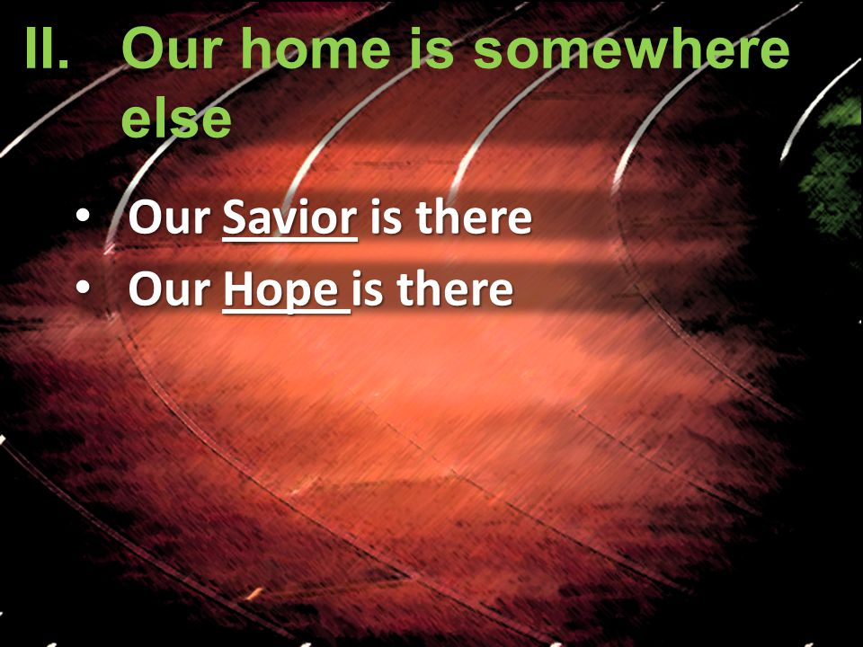 Our Savior is there Our Savior is there Our Hope is there Our Hope is there