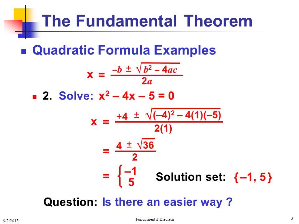 9/2/2013 Fundamental Theorem 3 Quadratic Formula Examples 2.