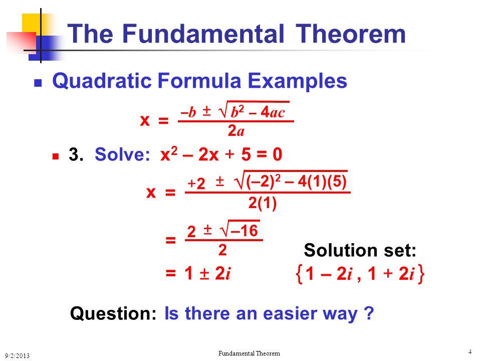 9/2/2013 Fundamental Theorem 4 Quadratic Formula Examples 3.