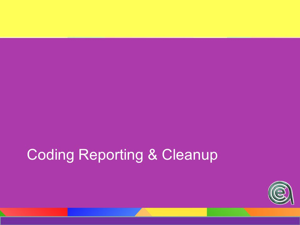 Coding Reporting & Cleanup