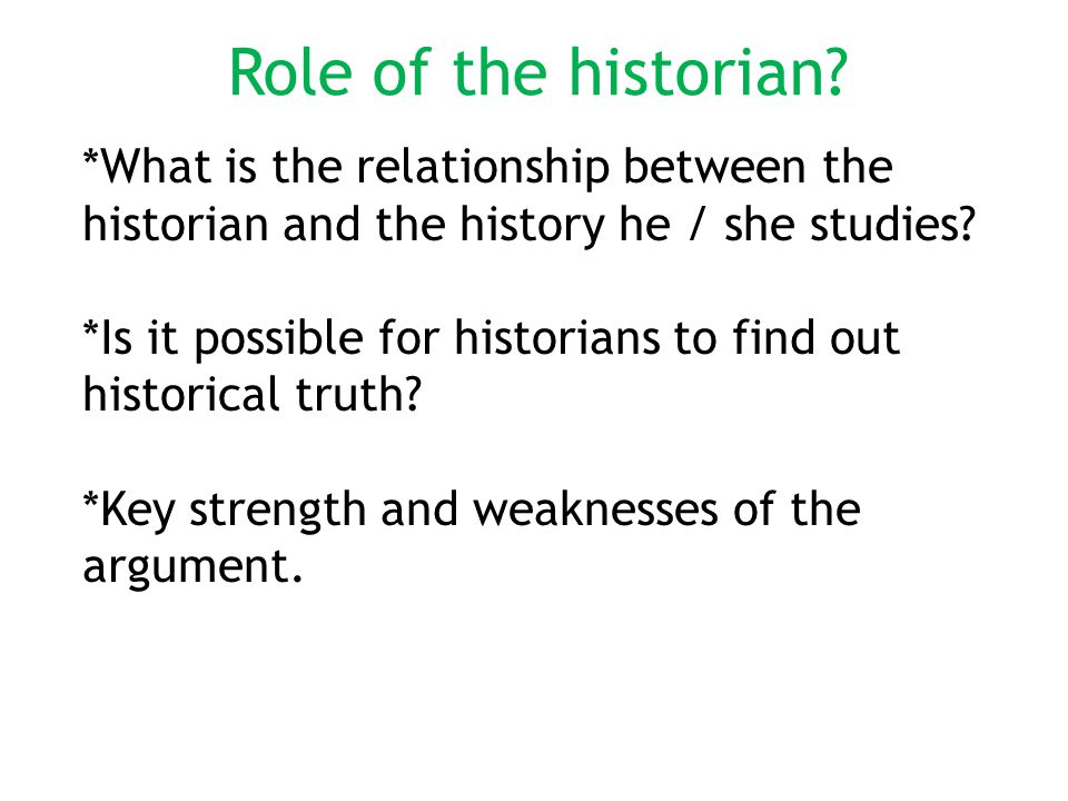 Role of the historian.