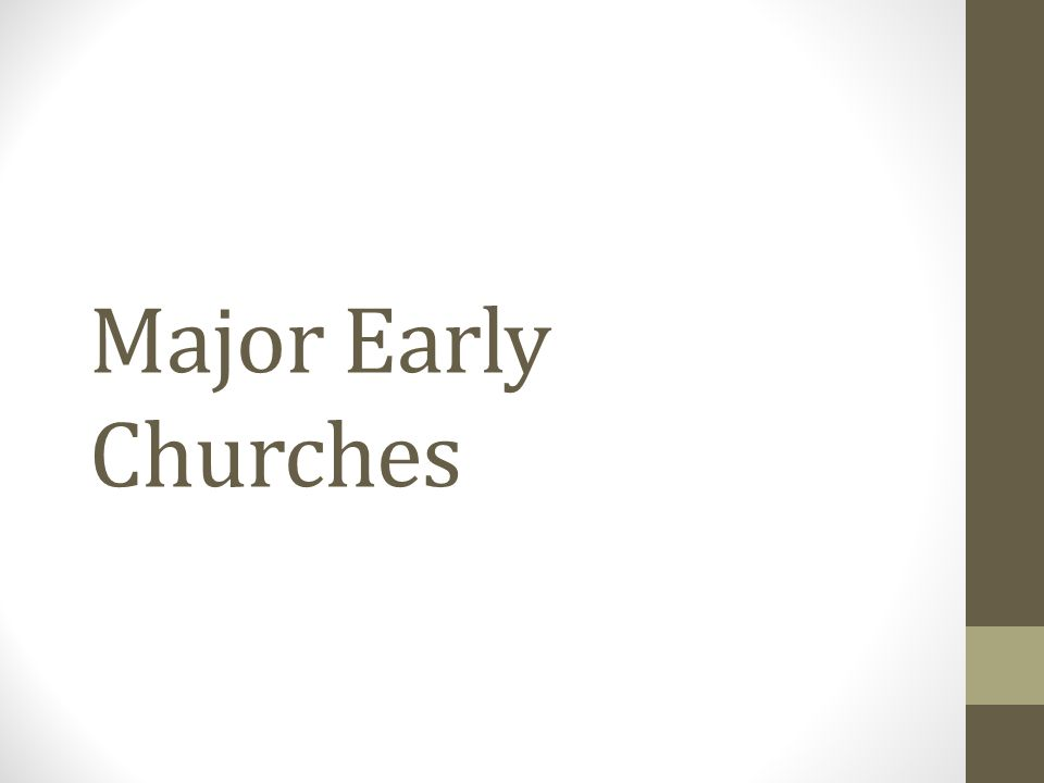 Major Early Churches