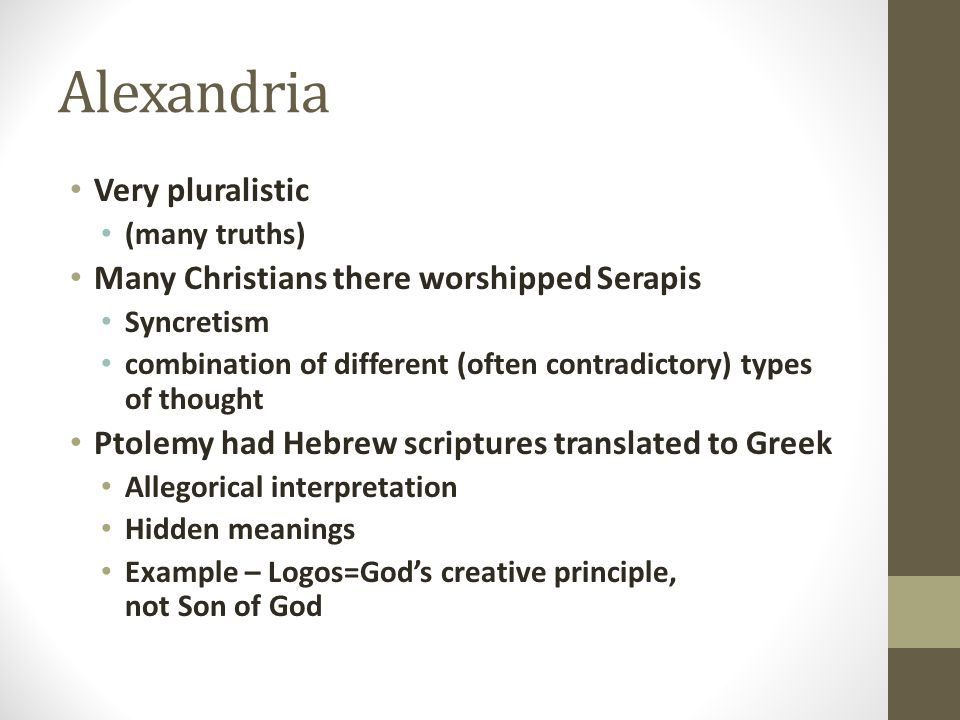 Alexandria Valentine influential there (ca 135 AD) Suggested all names of gods represented same God Jesus was savior in the sense that he brought knowledge Knowledge = gnosis: Gnosticism Alexandrian school one of the best Similar to a modern university