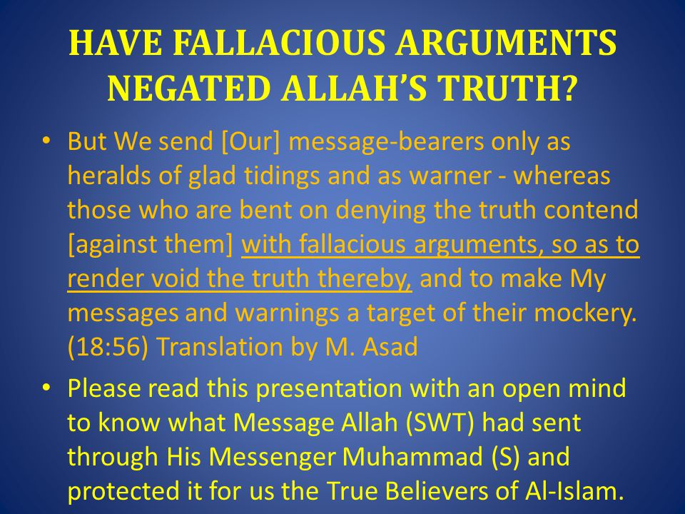 HAVE FALLACIOUS ARGUMENTS NEGATED ALLAH'S TRUTH.