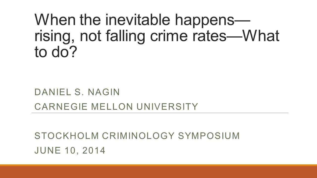 When the inevitable happens— rising, not falling crime rates—What to do.