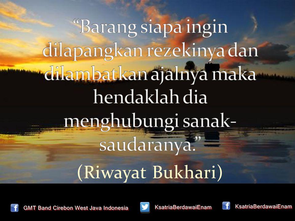(Riwayat Bukhari)