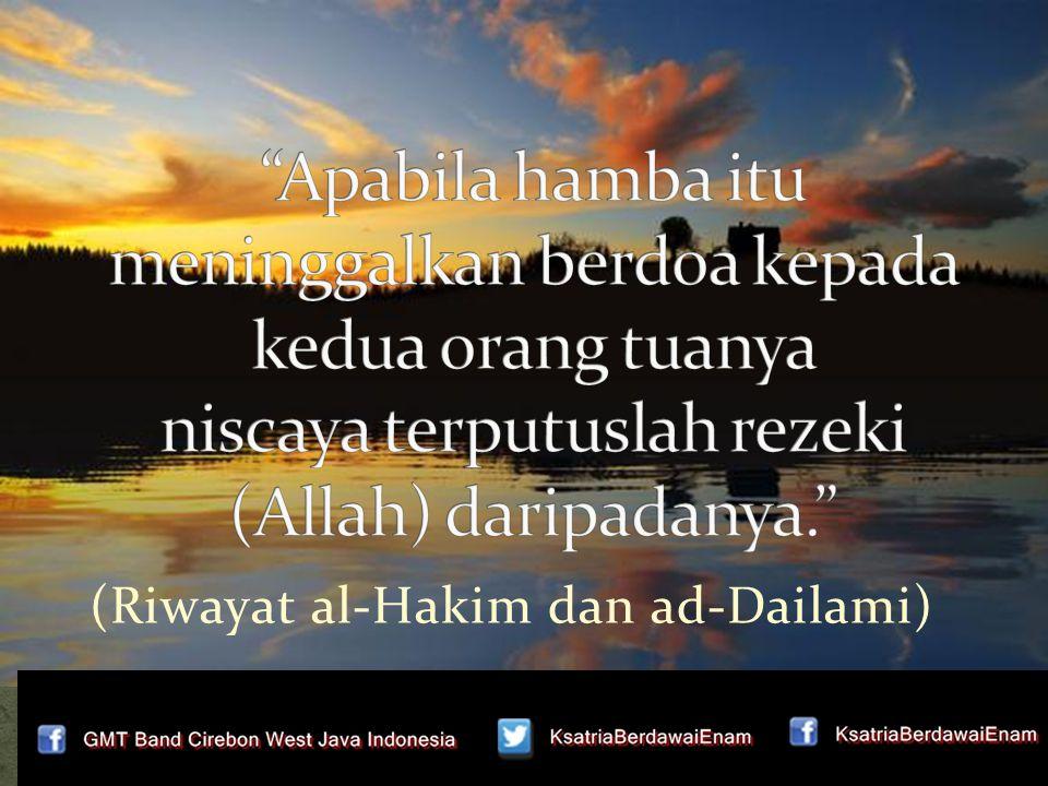 (Riwayat al-Hakim dan ad-Dailami)