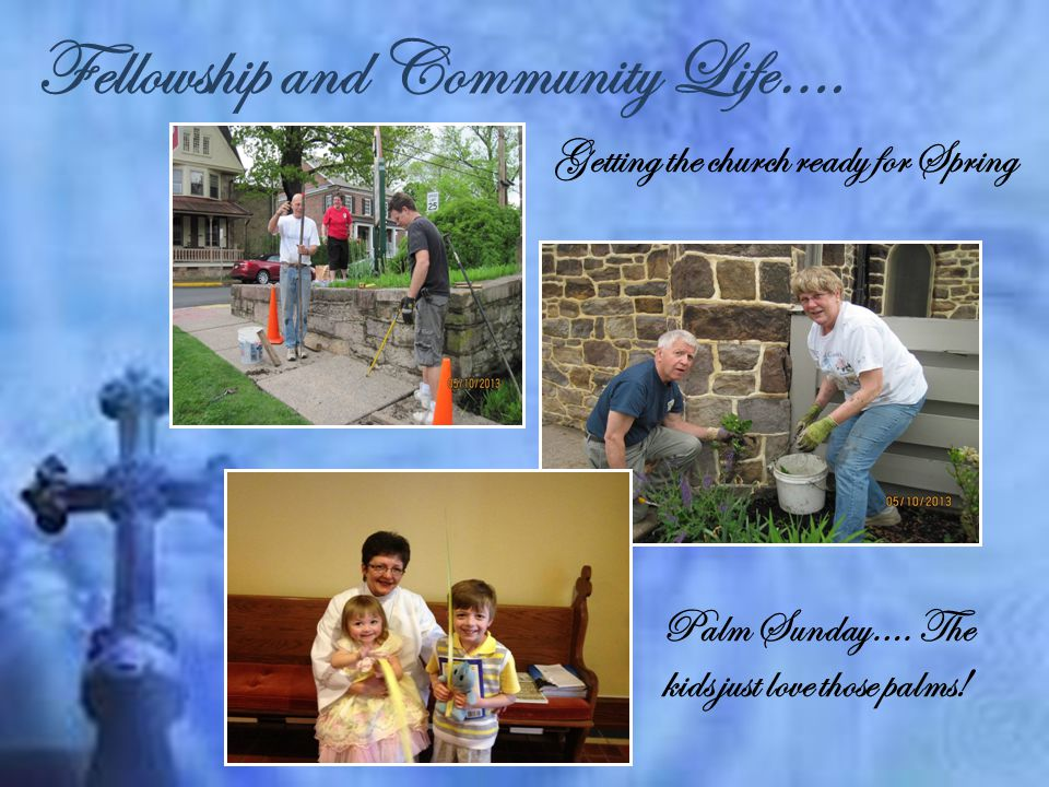 Fellowship and Community Life…. Getting the church ready for Spring Palm Sunday….