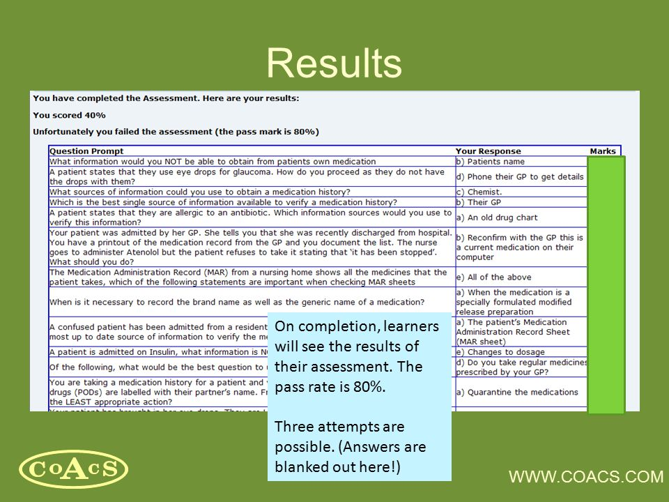 WWW.COACS.COM Results On completion, learners will see the results of their assessment. The pass rate is 80%. Three attempts are possible. (Answers ar