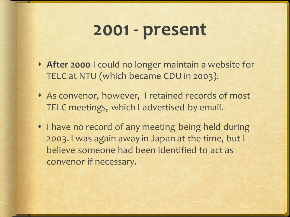 2001 - present  After 2000 I could no longer maintain a website for TELC at NTU (which became CDU in 2003).