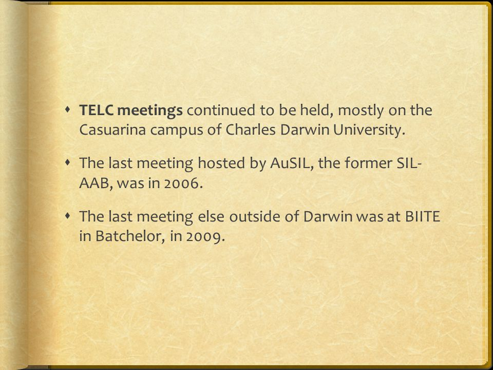  TELC meetings continued to be held, mostly on the Casuarina campus of Charles Darwin University.
