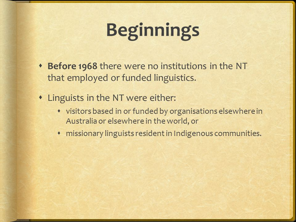  In 1968 the Australian Aborigines Branch of the Summer Institute of Linguistics (SIL-AAB) moved to Darwin.
